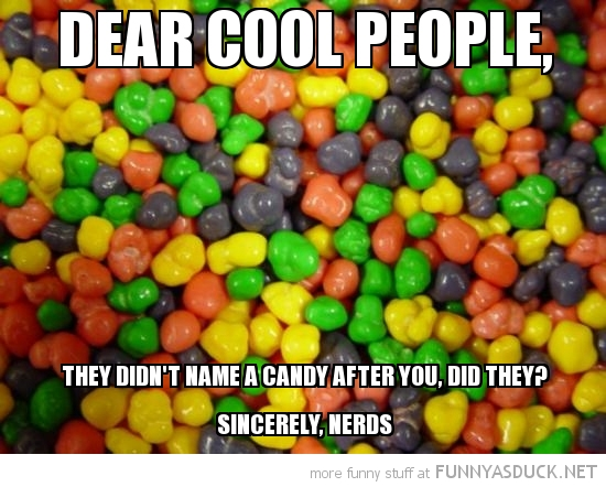 nerds dear cool people candy named after you funny pics pictures pic picture image photo images photos lol