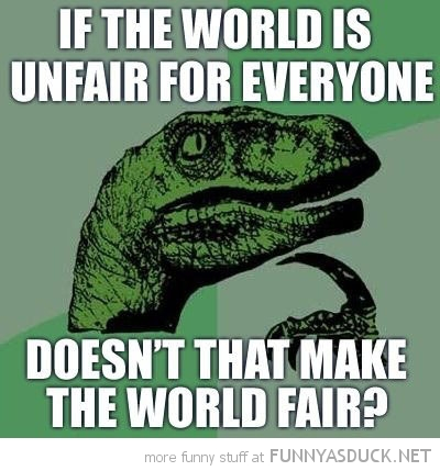 philosoraptor meme world is unfair funny pics pictures pic picture image photo images photos lol