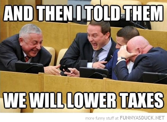 politicians laughing then said lower taxes funny pics pictures pic picture image photo images photos lol