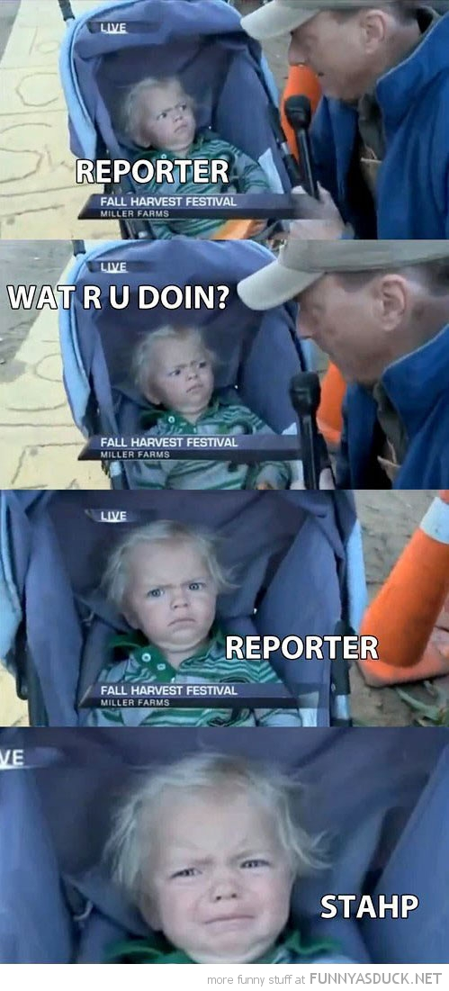 reporter stahp stop girl kid crying pushchair buggy funny pics pictures pic picture image photo images photos lol