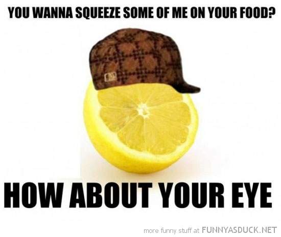 scumbag lemon juice food eye meme funny pics pictures pic picture image photo images photos lol