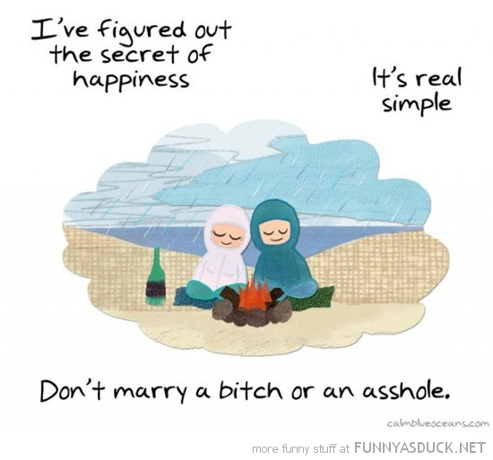 secret of happiness don't marry asshole bitch comic funny pics pictures pic picture image photo images photos lol