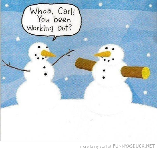 snowman log arms comic been working out funny pics pictures pic picture image photo images photos lol