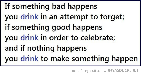 something happens drink quote joke funny pics pictures pic picture image photo images photos lol