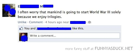 start world war 3 like trilogy's facebook status funny pics pictures pic picture image photo images photos lol