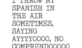 throw spanish in the air no comprendo quote funny pics pictures pic picture image photo images photos lol