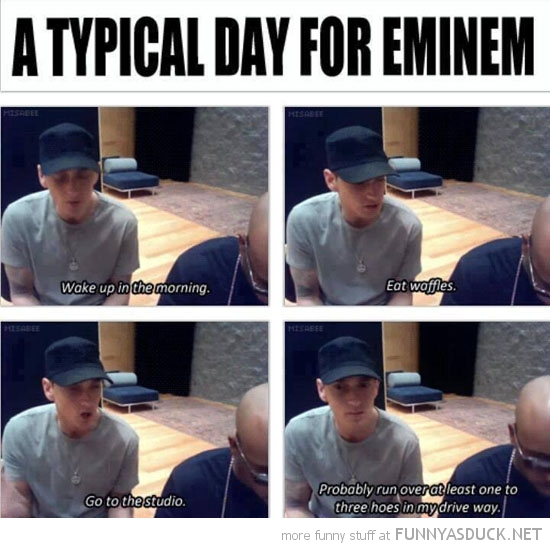 typical day for eminem funny pics pictures pic picture image photo images photos lol