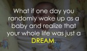 wake up a baby life all a dream quote funny pics pictures pic picture image photo images photos lol