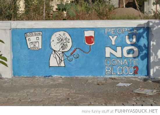 y u no give blood meme graffiti painting wall funny pics pictures pic picture image photo images photos lol