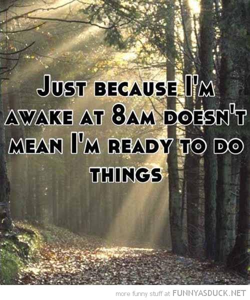 Awake At 8am