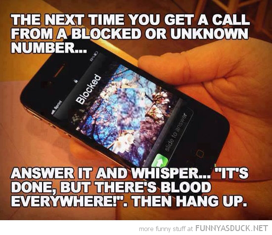 call unknown number it's done blood everywhere hang up funny pics pictures pic picture image photo images photos lol