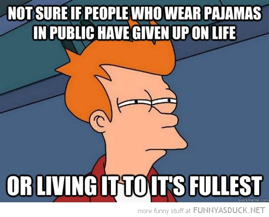 fry futurama meme pajamas street living life funny pics pictures pic picture image photo images photos lol