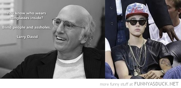larry david wear sunglasses inside blind people assholes justin bieber funny pics pictures pic picture image photo images photos lol