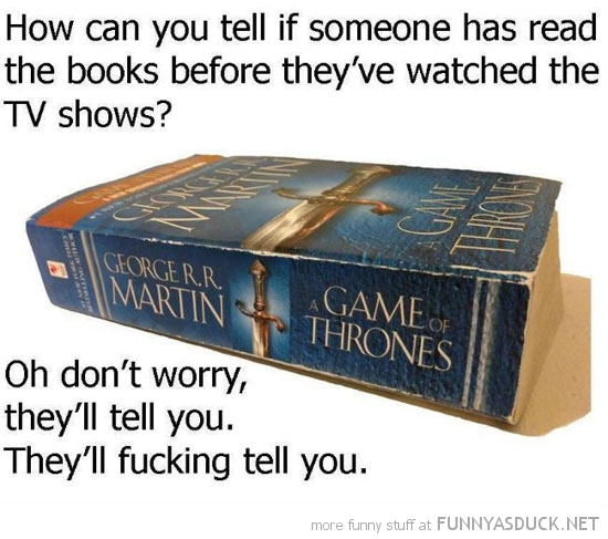 read books before movie people will tell you game thrones funny pics pictures pic picture image photo images photos lol