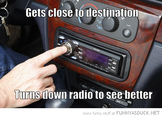 turn down radio see better driving car funny pics pictures pic picture image photo images photos lol