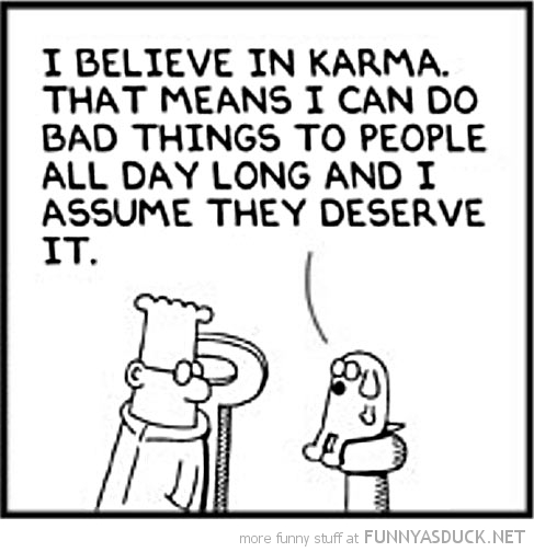 dilbert believe in karma comic deserve it funny pics pictures pic picture image photo images photos lol