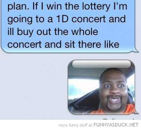 if win lottery buy out whole 1d concert sms text iphone funny pics pictures pic picture image photo images photos lol