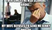 man real victims of nsa scandal wife not sending kinky funny pics pictures pic picture image photo images photos lol
