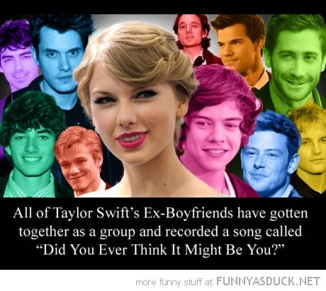 taylor swift boyfriends song do you ever think it's you funny pics pictures pic picture image photo images photos lol