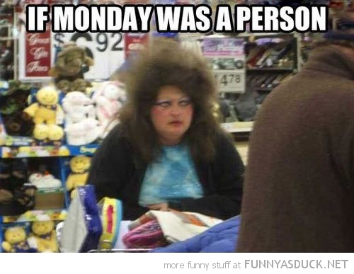 Monday As A Person