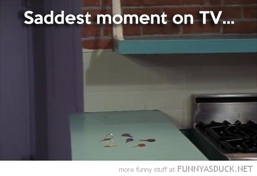 Saddest Moment On TV