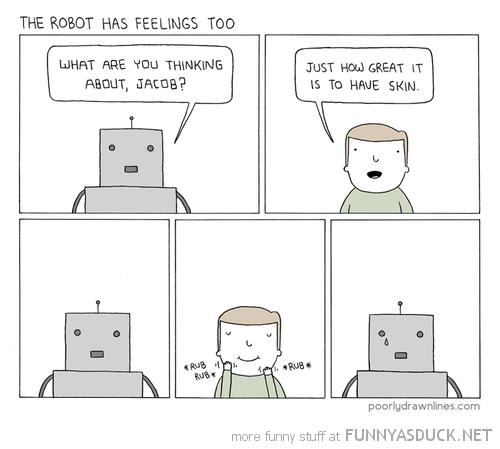 The Robot Has Feelings