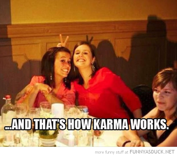 That's How Karma Works