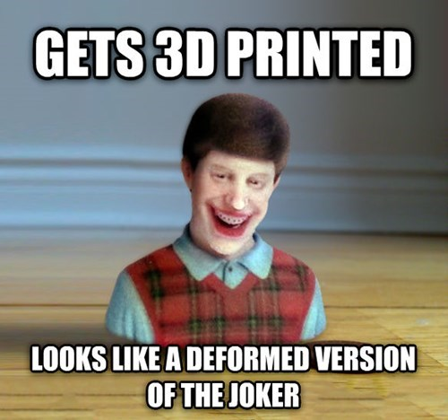 3D Bad Luck Brian