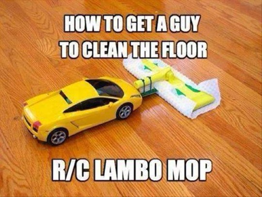 Get A Guy To Clean The Floor
