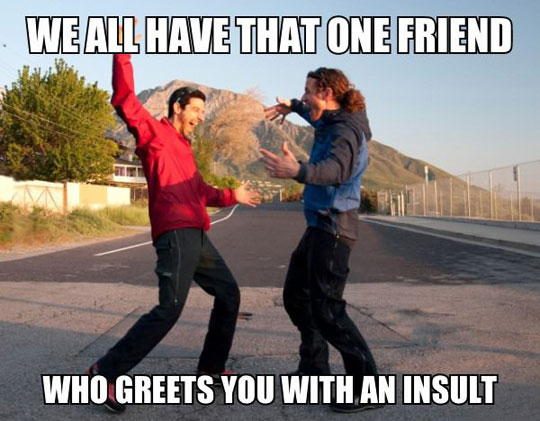 We All Have This Friend