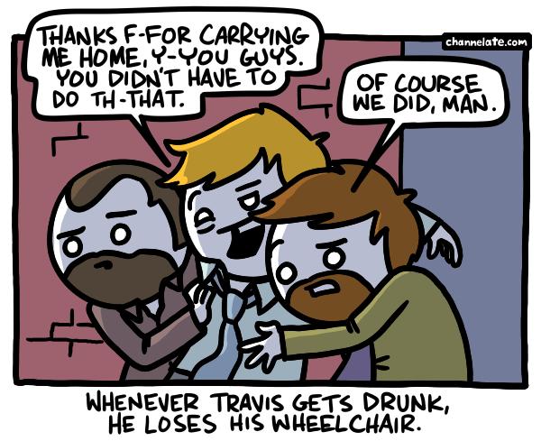 Travis Gets Drunk