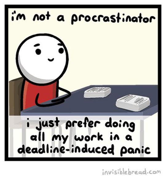 I'm Not A Procrastinator