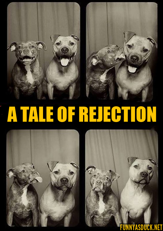 A Tale Of Rejection